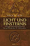 Licht und Finsternis: Okkulte Geheimgesellschaften bis zur Wende des 20. Jahrhunderts