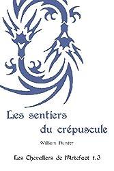 Les sentiers du crépuscule (Les Chevaliers de l'Artefact t. 3)