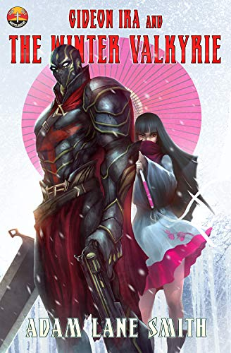 Gideon Ira and the Winter Valkyrie: Deus Vult Wastelanders Book 2