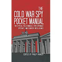 The Cold War Spy Pocket Manual: The official field-manuals for spycraft, espionage and
