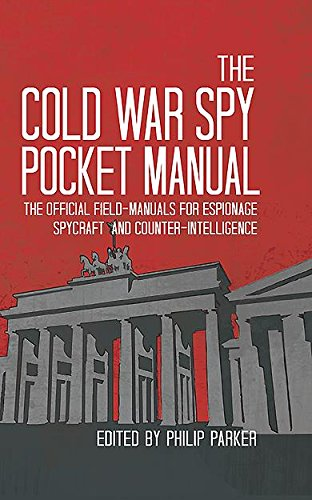 The Cold War Spy Pocket Manual: The official field-manuals for spycraft, espionage and counter-intelligence (The Pocket Manual Series) (English Edition)