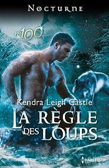 La règle des loups (Nocturne) par [Castle, Kendra Leigh]