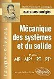 Mécanique des systèmes et du solide MP-MP*-PT-PT* - Exercices corrigés