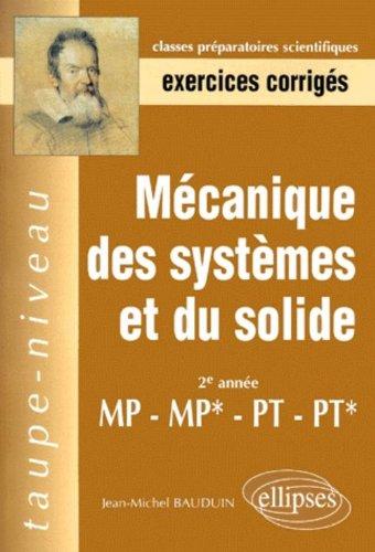 Mécanique des systèmes et du solide MP-MP*-PT-PT* : Exercices corrigés