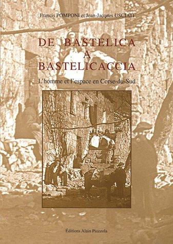 De Bastelica  Bastelicaccia : L'homme et l'espace en Corse-du-Sud