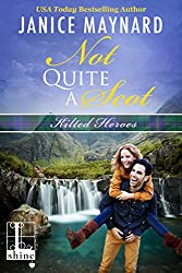 Not Quite a Scot (Kilted Heroes)