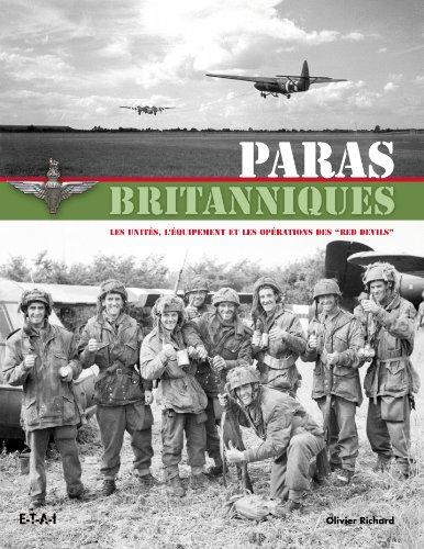 Paras britanniques : Les unités, l'équipement et les opérations desRed Devils