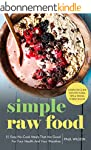 Simple Raw Food : 51 Easy No-Cook Mea...