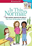 Is This Normal (Revised): More Girls' Questions, Answered by the Editors of the Care & Keeping of You by Darcie Johnston (2015-02-01)
