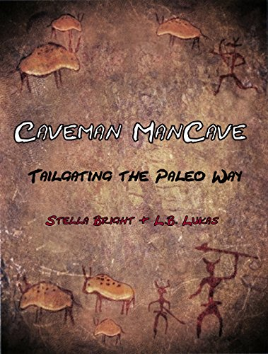 caveman-mancave-tailgating-the-paleo-way-english-edition