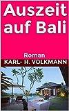 Auszeit auf Bali: Roman