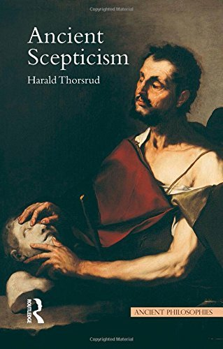 Ancient Scepticism (Ancient Philosophies) by Harald Thorsrud (2008-11-01)