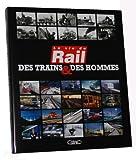 DES TRAINS ET DES HOMMES La VIE DU RAIL