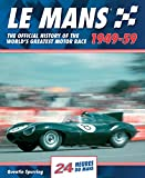 Le Mans: The Official History of the World's Greatest Motor Race, 1949-59 (Le Mans Official History)