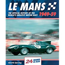 Le Mans 1949-59: The Official History of the World's Greatest Motor Race