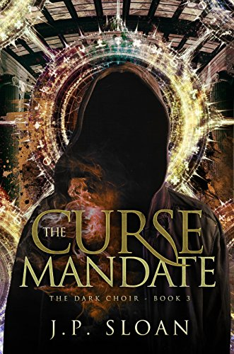 The Curse Mandate (The Dark Choir Book 3) by [Sloan, J.P.]