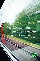 Geschichten aus dem Speisewagen: Unterwegs in Deutschland