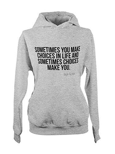 Sometimes You Make Choices In Life Gayle Forman Motivation Citation Femme Capuche Sweatshirt Gris