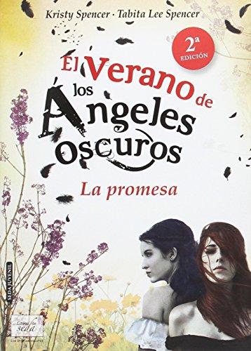 El verano de los ángeles oscuros: La promesa