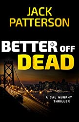 Better Off Dead (A Cal Murphy Thriller Book 3) (English Edition)
