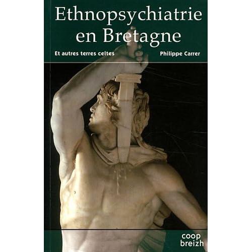 Ethnopsychiatrie en Bretagne - T1: Et autres terres celtes