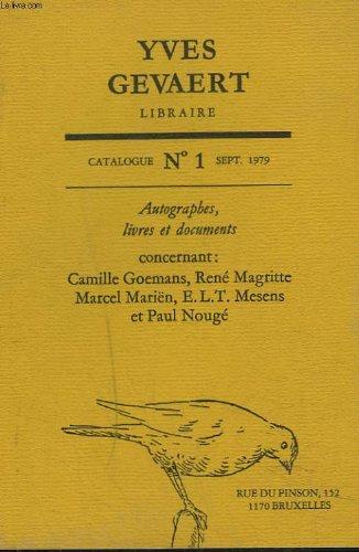 CATALOGUE N1, SEPTEMBRE 1979. AUTOGRAPHES, LIVRES ET DOCUMENTS CONSERNANT : CAMILLE GOEMANS, RENE MAGRITTE, MARCEL MARIEN, E.L.T. MESENS ET PAUL NOUGE.