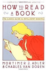 By Charles Lincoln Van Doren - How to Read a BookThe Classic Guide to Intelligent Reading