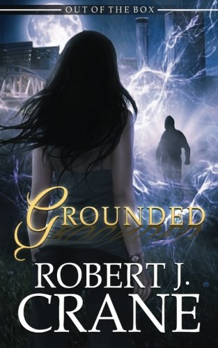 Grounded: Volume 4 (Out of the Box)