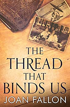 THE THREAD THAT BINDS US: All secrets have to come out one day by [Fallon, Joan]