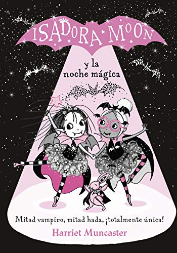 Isadora Moon y la noche mágica/ Isadora Moon and the Magical Night