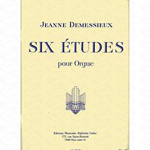 6 ETUDES - arrangiert für Orgel [Noten/Sheetmusic] Komponist : DEMESSIEUX JEANNE