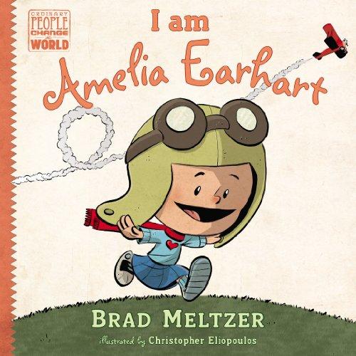 I am Amelia Earhart (Ordinary People Change the World) (English Edition) (Pilot Amelia Earhart)