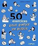 50 exercices pour parler en public