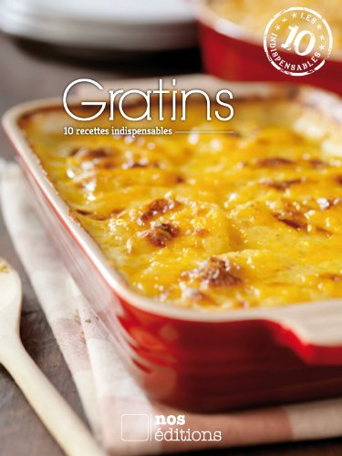 Gratins (Les indispensables t. 3) (French Edition)