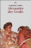 Alexander der Große (dtv Sachbuch) - Siegfried Lauffer