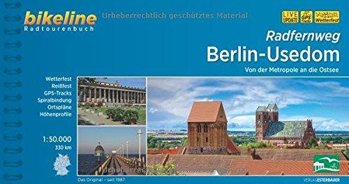 Preisvergleich Produktbild Bikeline Radfernweg Berlin-Usedom: Von der Metropole an die Ostsee,  Radtourenbuch,  330 km,  1 : 50 000,  wetterfest / reißfest,  GPS-Tracks Download