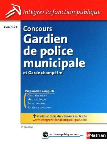 Concours gardien de police municipale et garde champtre - Categorie C de Roger Valtat (2011) Broch