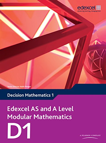Edexcel AS and A Level Modular Mathematics Decision Mathematics 1 D1 (Edexcel GCE Modular Maths)