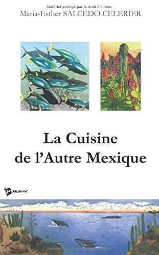 La Cuisine de l'Autre Mexique