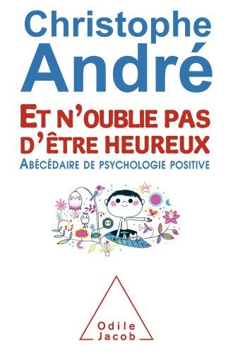 """<a href=""""/node/54673"""">Et n'oublie pas d'être heureux - Abécédaire de psychologie positive</a>"""