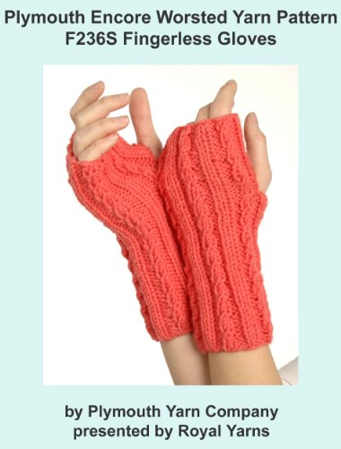 plymouth-encore-worsted-yarn-knitting-pattern-f236s-fingerless-gloves-i-want-to-knit