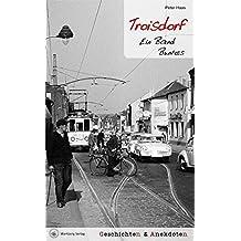 Troisdorf - Geschichten und Anekdoten: Ein Band Buntes