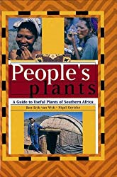 People's Plants: A Guide to Useful Plants of Southern Africa by Ben-Erik van Wyk (1998-12-31)
