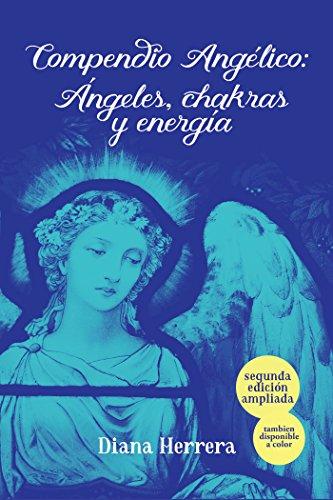 Compendio Angélico: Ángeles, Chakras Y Energía por Diana Herrera