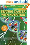Beating Cancer with Nutrition: Optima...