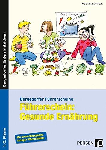 Führerschein: Gesunde Ernährung: 1. und 2. Klasse (Bergedorfer® Führerscheine)