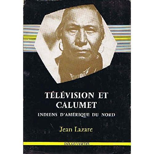 Television et calumet indiens d' amérique du nord