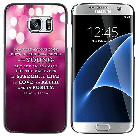 Copertura di plastica Shell Custodia protettiva || Samsung Galaxy S7 edge (Curved screen,NOT FOR S7)/ S7 edge Duos / G930 || BIBBIA 1 Timoteo 4:12 Esv Giovane Discorso vita di fede Purezza @XPTECH