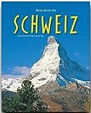 Reise durch die SCHWEIZ - Ein Bildband mit über 190 Bildern auf 140 Seiten - STÜRTZ Verlag