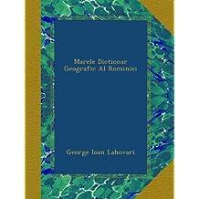 Marele Dictionar Geografic Al Rominiei